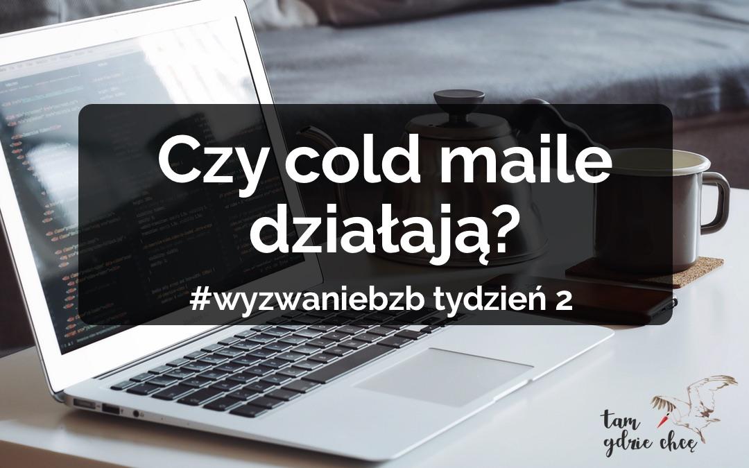 Czy cold maile działają? Podsumowanie tygodnia 1 Wyzwania BZB i cele na nowy tydzień